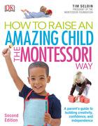How to Raise an Amazing Child the Montessori Way, ed. 2, v.