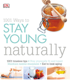 1001 Ways to Stay Young Naturally, ed. 2