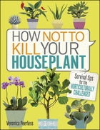 How Not to Kill Your Houseplant, ed. , v.
