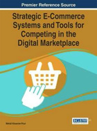 Strategic E-Commerce Systems and Tools for Competing in the Digital Marketplace, ed. , v.