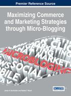 Maximizing Commerce and Marketing Strategies through Micro-Blogging, ed. , v.