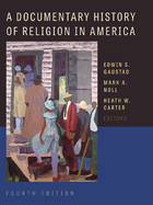 A Documentary History of Religion in America, ed. 4, v.