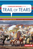 A Timeline History of the Trail of Tears, ed. , v.
