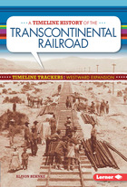 A Timeline History of the Transcontinental Railroad, ed. , v.