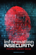 Information Insecurity: Privacy under Siege, ed. , v.
