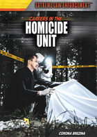 Careers in the Homicide Unit, ed. , v.