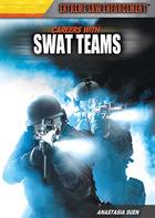 Careers with SWAT Teams, ed. , v.