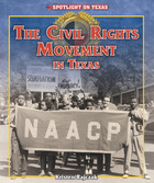 The Civil Rights Movement in Texas, ed. , v.