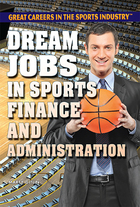 Dream Jobs in Sports Finance and Administration, ed. , v.