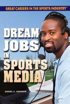Dream Jobs in Sports Media, ed. , v.