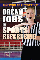 Dream Jobs in Sports Refereeing, ed. , v.