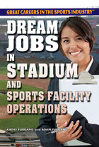 Dream Jobs in Stadium and Sports Facility Operations
