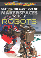 Getting the Most Out of Makerspaces to Build Robots, ed. , v.