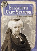 Elizabeth Cady Stanton in Her Own Words, ed. , v.