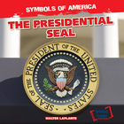 The Presidential Seal, ed. , v.