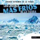 Los lugares más fríos de la Tierra/Earth's Coldest Places, ed. , v.