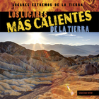 Los lugares más calientes de la Tierra/Earth's Hottest Places, ed. , v.
