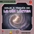 Viaje a través de la Vía Láctea/A Trip Through the Milky Way, ed. , v.