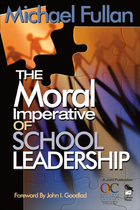 The Moral Imperative of School Leadership, ed. , v.