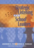 Strategic Listening for School Leaders, ed. , v.