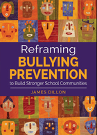 Reframing Bullying Prevention to Build Stronger School Communities, ed. , v.