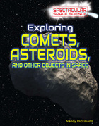Exploring Comets, Asteroids, and Other Objects in Space, ed. , v.