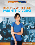 Dealing With Your Parents' Divorce, ed. , v.