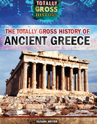 The Totally Gross History of Ancient Greece, ed. , v.