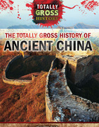 The Totally Gross History of Ancient China, ed. , v.