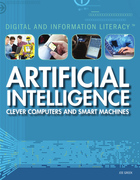 Artificial Intelligence: Clever Computers and Smart Machines, ed. , v.
