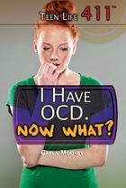 I Have OCD. Now What?, ed. , v.