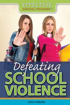 Defeating School Violence, ed. , v.
