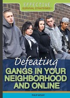 Defeating Gangs in Your Neighborhood and Online