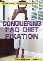 Conquering Fad Diet Fixation