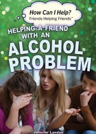 Helping a Friend with an Alcohol Problem
