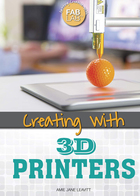 Creating with 3D Printers, ed. , v.