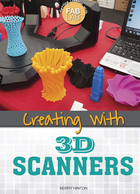 Creating with 3D Scanners, ed. , v.