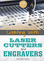 Creating with Laser Cutters and Engravers, ed. , v.