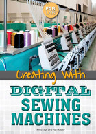 Creating with Digital Sewing Machines, ed. , v.