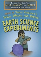More of Janice VanCleave's Wild, Wacky, and Weird Earth Science Experiments, ed. , v.