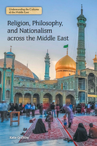 Religion, Philosophy, and Nationalism across the Middle East, ed. , v.