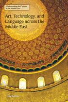 Art, Technology, and Language across the Middle East, ed. , v.