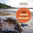 24 Hours in an Estuary, ed. , v.