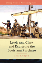 Lewis and Clark and Exploring the Louisiana Purchase, ed. , v.