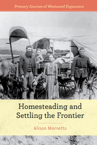 Homesteading and Settling the Frontier, ed. , v.