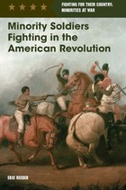 Minority Soldiers Fighting in the American Revolution, ed. , v.