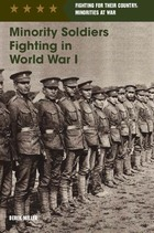 Minority Soldiers Fighting in World War I, ed. , v.