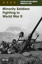 Minority Soldiers Fighting in World War II, ed. , v.