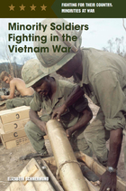 Minority Soldiers Fighting in the Vietnam War, ed. , v.