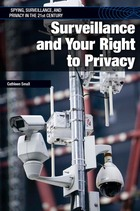 Surveillance and Your Right to Privacy, ed. , v.